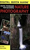 Digital Techniques for Successful Nature Photography (Digital Quick Guides series)