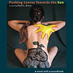Pushing Leaves Towards the Sun: A Survivor's Guilt Story | Mark L. Berry