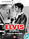 echange, troc Jean-Marie Pouzenc - Elvis, un homme, toute la musique : Volume 1, 1953-1968 (1CD audio)