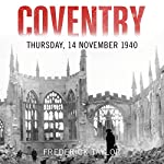 Coventry: Thursday, 14 November 1940 | Frederick Taylor