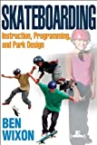 Skateboarding: Instruction, Programming and Park Design