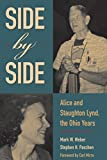 img - for Side by Side: Alice and Staughton Lynd, The Ohio Years book / textbook / text book