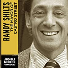 The Mayor of Castro Street: The Life and Times of Harvey Milk (       UNABRIDGED) by Randy Shilts Narrated by Marc Vietor