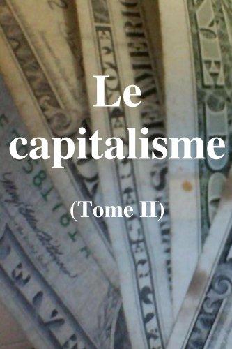 Claude Gétaz - Le capitalisme: tome II (Les lois de l'économie capitaliste et de son développement : un aperçu théorique et pratique (seconde partie) t. 2)