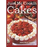 img - for [ Just Me Cookin Cakes By Schrandt, Dawn Marie ( Author ) Paperback 2003 ] book / textbook / text book