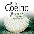 El Peregrino de Compostela [The Pilgrimage]: Diario de un mago [Diary of a Wizard] Audiobook by Paulo Coelho Narrated by Pedro Sánchez