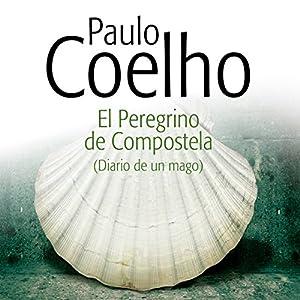 El Peregrino de Compostela [The Pilgrimage] Audiobook