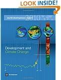 World Development Report 2010: Development and Climate Change