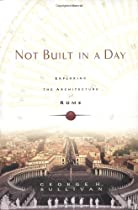 Free Not Built in a Day: Exploring the Architecture of Rome Ebook & PDF Download