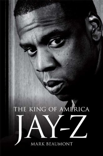 Mark Beaumont - Jay Z: The King of America