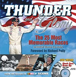 Thunder and Glory: The 25 Most Memorable Races in NASCAR Winston Cup History From the... by Thunder