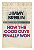 How the Good Guys Finally Won (0670382078) by Breslin, Jimmy