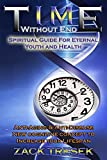 img - for Time Without End Spiritual Guide for Eternal Youth and Health: Anti-aging & Anti-Disease New cognitive concept to Increase your Lifespan (Spiritual growth, ... aging, Reverse aging, Men's Health) book / textbook / text book