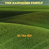 The Handsome Family In the air (2000)