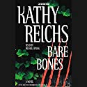 Bare Bones Audiobook by Kathy Reichs Narrated by Michele Pawk