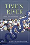 img - for Time's River: Archaeological Syntheses from the Lower Mississippi Valley (A Dan Josselyn Memorial Publication) book / textbook / text book