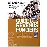 Guide des revenus fonciers, Impôts 2013, Comment déclarer, Février 2013