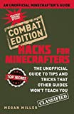 Hacks for Minecrafters: Combat Edition: The Unofficial Guide to Tips and Tricks That Other Guides Wont Teach You