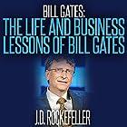 Bill Gates: The Life and Business Lessons of Bill Gates Hörbuch von J. D. Rockefeller Gesprochen von:  5395 MEDIA LLC
