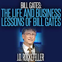 Bill Gates: The Life and Business Lessons of Bill Gates Audiobook by J. D. Rockefeller Narrated by  5395 MEDIA LLC