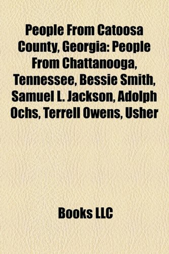 People From Catoosa County, Georgia: People From Chattanooga, Tennessee, Bessie Smith, Samuel L. Jackson, Adolph Ochs, Terrell Owens, Usher