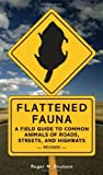 img - for Flattened Fauna, Revised: A Field Guide to Common Animals of Roads, Streets, and Highways by Knutson, Roger M. (2006) Paperback book / textbook / text book
