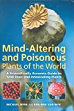 img - for Mind-Altering and Poisonous Plants of the World book / textbook / text book