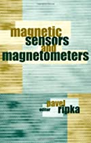 Magnetic Sensors and Magnetometers (Artech House Remote Sensing Library)
