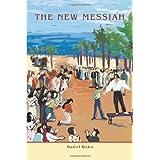 The New Messiah ~ Daniel Biskar