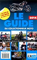 Le Guide 2014 du Collectionneur Moto