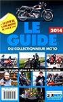 Le Guide 2014 du Collectionneur Moto