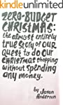 Zero-Budget Christmas: The Almost Ent...