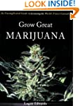 Grow Great Marijuana: An Uncomplicate...