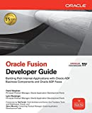 Oracle Fusion Developer Guide: Building Rich Internet Applications with Oracle ADF Business Components and Oracle ADF Faces (Oracle Press) (0071622543) by Nimphius, Frank