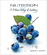 Nutrition for Healthy Living by SchiffWendy