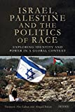 img - for Israel, Palestine and the Politics of Race: Exploring Identity and Power in a Global Context book / textbook / text book