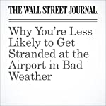 Why You're Less Likely to Get Stranded at the Airport in Bad Weather | Scott Mccatney