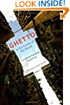 Ghetto at the Center of the World: Ch...