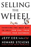 Selling the Wheel (0684856018) by Jeff Cox,Howard Stevens