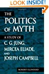 The Politics of Myth (Suny Series, Is...