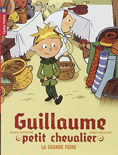 Guillaume petit chevalier (6) : La grande foire