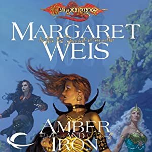 Amber and Iron: Dragonlance: Dark Disciple, Book 2 | [Margaret Weis]