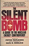 img - for The Silent bomb: A guide to the nuclear energy controversy book / textbook / text book