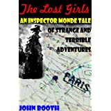 The Lost Girls: An Inspector Monde Tale of Strange and Terrible Adventures (An Inspector Monde Mystery Book 3)by John Booth