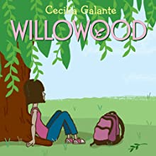 Willowood (       UNABRIDGED) by Cecilia Galante Narrated by Therese Plummer