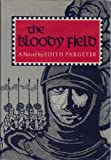The Bloody Field (0670174351) by Edith Pargeter