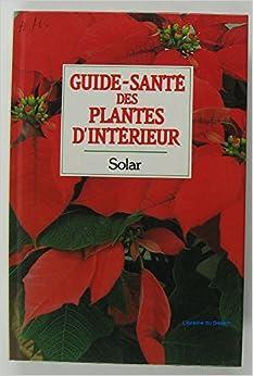 Guide sant des plantes d 39 int rieur 9782263012655 amazon - Support de plantes d interieur ...