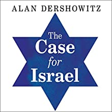 The Case for Israel (       UNABRIDGED) by Alan M. Dershowitz Narrated by Paul Boehmer