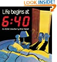 Life Begins At 6:40 (An Adam Collection)