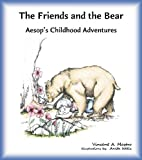 img - for The Friends and the Bear (Aesop's Childhood Adventures Book 3) book / textbook / text book